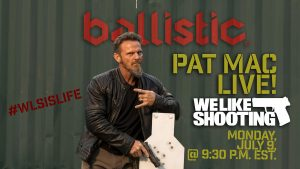 We Like Shooting Podcast, Ballistic Magazine, Pat McNamara