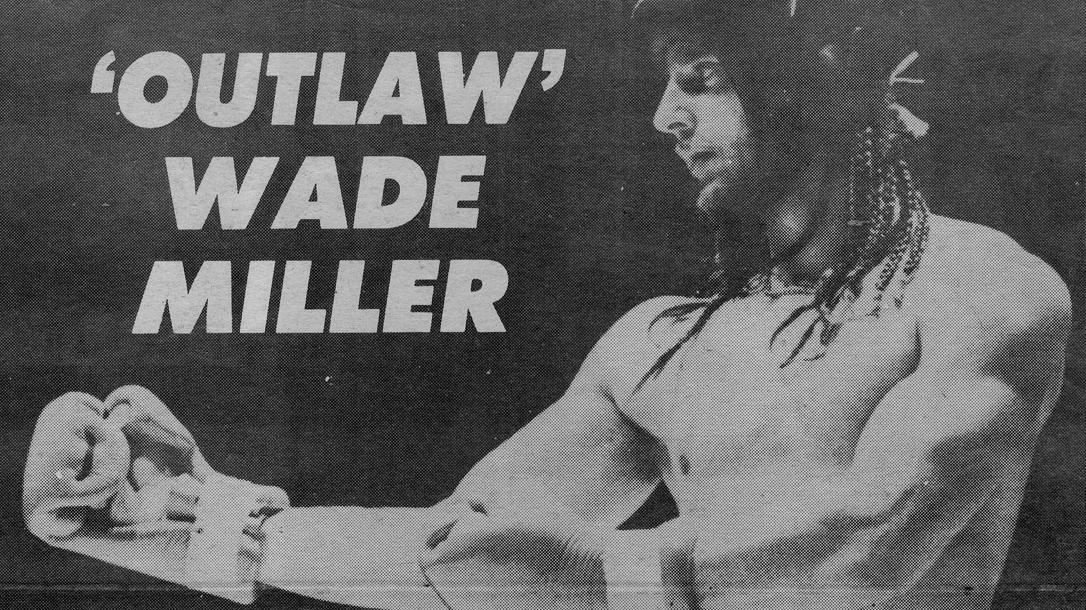 Tough Guy Outlaw Wade Miller