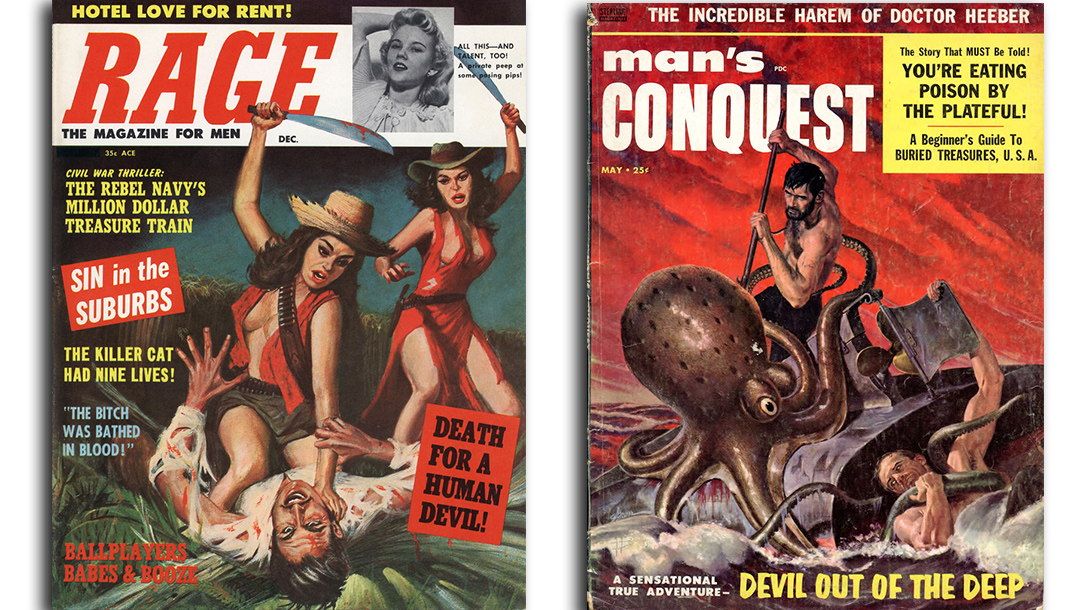 Magazines for men like Rage and Man's Conquest had stories of battle and adventure.