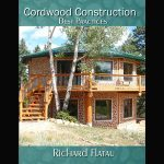 """Cordwood Construction Best Practices"" by Richard Flatau"