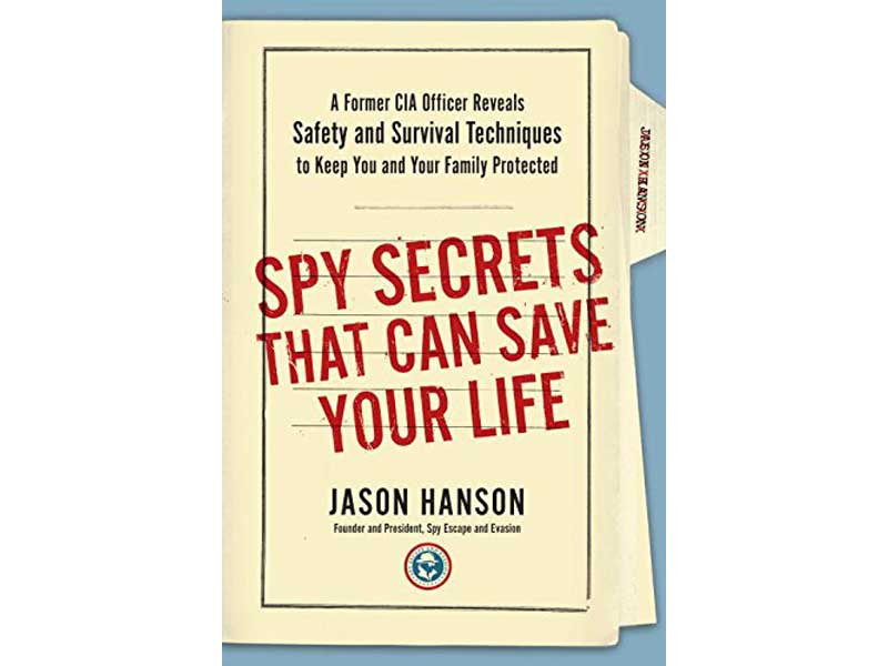 Spy Secrets That Can Save Your Life, JASON HANSON, JASON HANSON Spy Secrets That Can Save Your Life