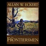 The Winning of America Series has books perfect for those interested in original pioneers