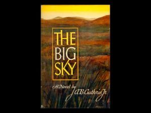The Big Sky, a pioneer read