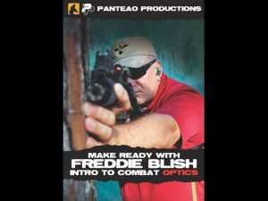 Make Ready with Freddie Blish: Intro to Combat Optics, panteao freddie blish