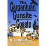 jeff cooper, gunsite, jeff cooper gunsite, jeff cooper gunsite gargantuan gossip, gunsite gargantuan gossip, gunsite gossip, jeff cooper book