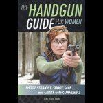 Handgun Guide For Women, the Handgun Guide For Women, gun, guns, ladies only, gun class, gun book