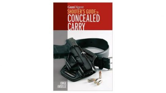 Gun Digest Shooter's Guide to Concealed Carry