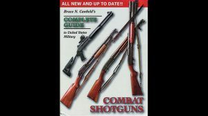 COMPLETE GUIDE TO U.S. MILITARY COMBAT SHOTGUNS