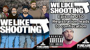 We Like Shooting, Episode 250, California Gun Registration Arrest